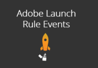 Adobe Launch Rule Events