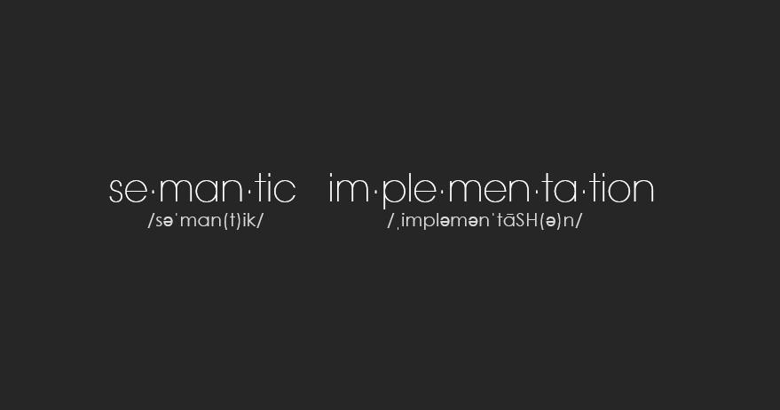 Semantic Implementation